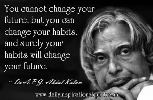 ... Your Future, But You Can Change Your Habits - Inspirational Quote
