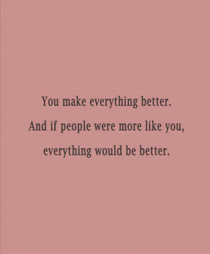 You Make Everything Better