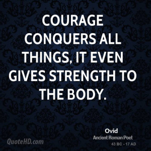 Images Courage Conquers All Things Even Gives Strength The
