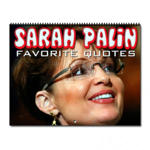 2012 Gifts > 2012 Calendars > Sarah Palin Quotes