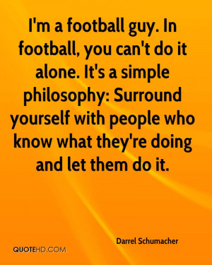 football guy. In football, you can't do it alone. It's a simple ...