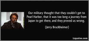 ... military thought that they couldn't get to Pearl Harbor, that it