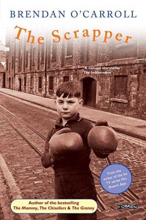 The Scrapper by Brendan O'Carroll