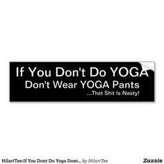 ... Yoga Pants Funny, Humor, Hilarious, Hahaha, Yoga, Yoga Pants, Funny