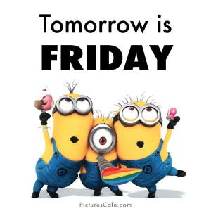 Tomorrow is Friday Minions