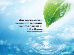 """Any information is valuable to the degree that you can use it."""""""