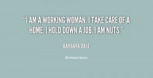 quote-Barbara-Dale-i-am-a-working-woman-i-take-10521.png