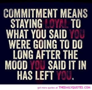 commitment-means-staying-loyal-love-life-quotes-sayings-pictures.jpg