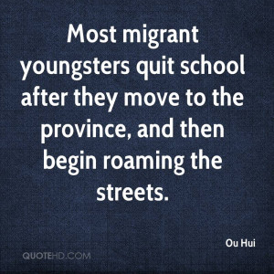 Most migrant youngsters quit school after they move to the province ...