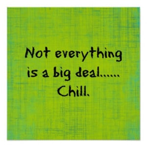 funny_quote_not_everything_is_a_big_deal_posters ...