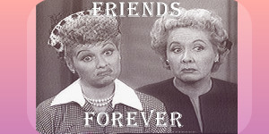 lucy and ethel friend quotes