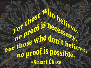For those who believe --Stuart Chase