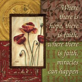 ... ,There Is Faith,Where there Is Faith,Miracles Can Happen ~ Hope Quote