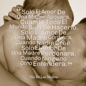 Quotes Picture: solo el amor de una madre apoyara, cuando todo el ...