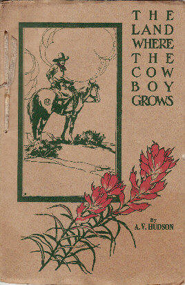 cowboy grows by a v hudson from the land where the cowboy grows 1915 ...