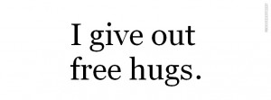 Give Out Free Hugs Picture