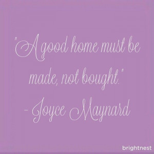 good home must be made, not bought.