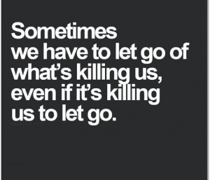 Let-it-Go-Even-if-it-is-Killing-You-698x600.jpg