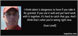 More Ivan Lendl Quotes