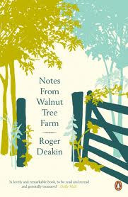 "Notes From Walnut Tree Farm "" - Roger Deakin ~ Nature Quote"
