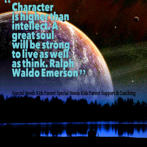 Quotes Picture: character is higher than intellect a great soul will ...