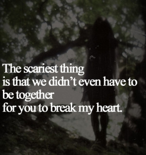 You Break My Heart Quotes