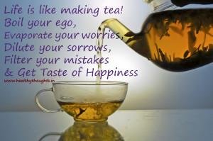 Life is like brewing tea