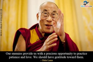 ... to practice patience and love. We should have gratitude toward them