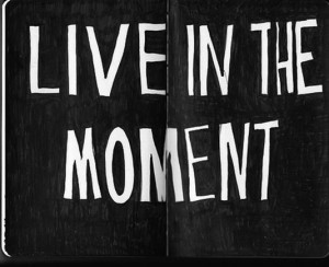 Live in the moment best inspirational quotes