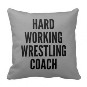 Hard Working Wrestling Coach Pillows