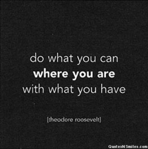 do-what-you-can-with-what-you-have-picture-quote-