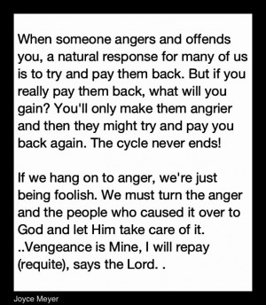 If you hold onto anger you're just being foolish..