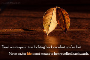 Advice - Time - Life - Travel - Backwards - Best Quotes - Nice Quotes