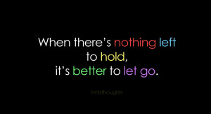 Viewing Gallery For - Let Go Quotes