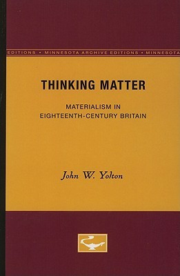 Thinking Matter: Materialism in Eighteenth-Century Britain