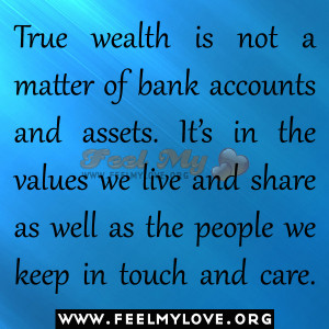 True-wealth-is-not-a-matter-of-bank-accounts-and-assets.-It's-in-the ...