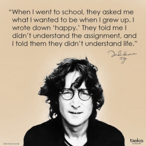 The Best Of John Lennon Quote: When I Went To School They Asked Me ...