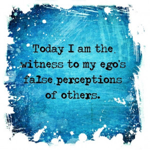 in MCM Day 22: Today I commit to witnessing my who's false perceptions ...