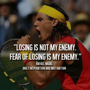 Nadal Quote #nadal #tennis #quote #lockerroompower