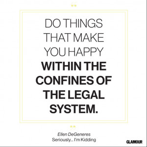 Happiness Quote From Ellen DeGeneres' Seriously...I'm Kidding