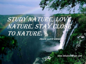 Nature Love Quotes Study nature, love nature,