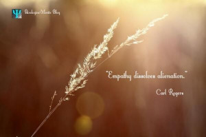 Empathy dissolves alienation.