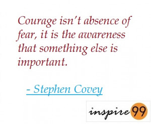 ... fear quotes, stephen covey quote on courage and fear, living inspite