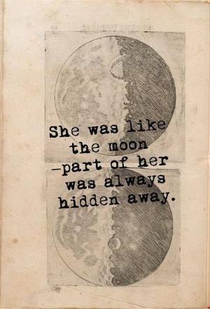 ... like the moon - part of her hidden away.