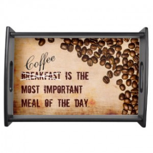 Grunge Coffee Beans Funny Quote Theme Service Trays by CardHunter