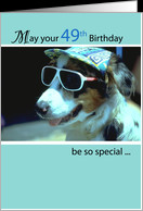 49th Birthday Wishes, Dog with Sunglasses and Hat, Humorous, Funny ...
