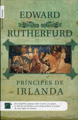 edward rutherfurd pricipes de irlanda y rebeldes de irlanda Libros
