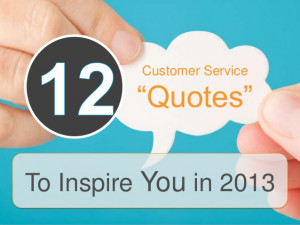 12 Customer Service Quotes to Inspire You in 2013