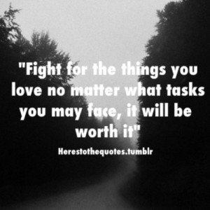 fight #for #what #you #love #quote #likeitup #followme (Taken with ...