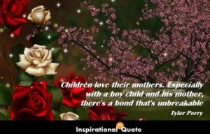 Tyler Perry – Children love their mothers. Especially with a boy ...